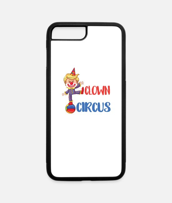 Resistance iPhone Cases - Elect A Clown Expect A Circus-Anti Trump - iPhone 7 & 8 Plus Case white/black