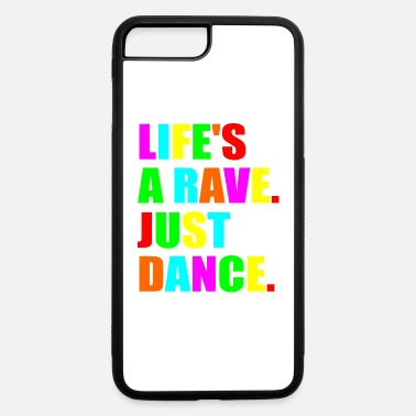 life s a rave - iPhone 7 & 8 Plus Case