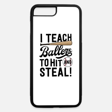 Little Baseball Coach Gift Men I Teach Ballers To Hit - iPhone 7 & 8 Plus Case