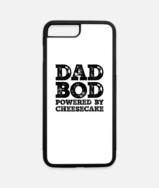 Father's Day iPhone Cases - Dad Bod Powered By Cheesecake Funny Food Lovers - iPhone 7 & 8 Plus Case white/black