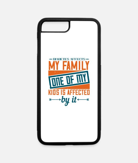 Worth iPhone Cases - Diabetes affects my family, one of my kids is affe - iPhone 7 & 8 Plus Case white/black