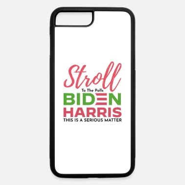 Stroll To The Stroll to the Polls Biden Harris This Is a Serious - iPhone 7 & 8 Plus Case