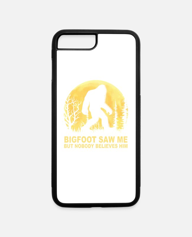 Sasquatch iPhone Cases - Bigfoot Saw Me But Nobody Believes Him - iPhone 7 & 8 Plus Case white/black