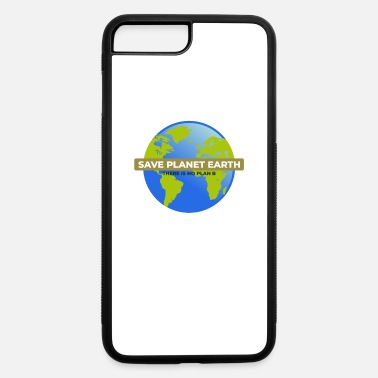 Energy-conscious No Planet B - Environmental Protection - Climate - iPhone 7 & 8 Plus Case