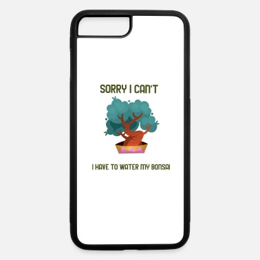 No Excuses sorry I cant I have to water my bonsai gift - iPhone 7 & 8 Plus Case