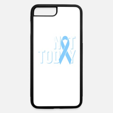 Cancer Not Today | Prostate Cancer Warrior - iPhone 7 & 8 Plus Case