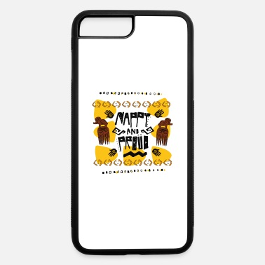 Nappy nappy and proud - iPhone 7 & 8 Plus Case