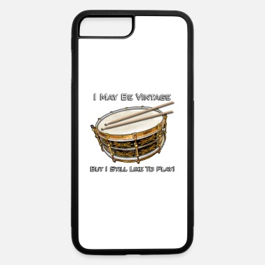 Tambores I May Be Vintage But I Still Like To Play - iPhone 7 & 8 Plus Case