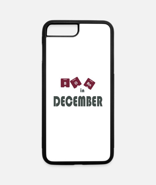 Quote iPhone Cases - Born in December - iPhone 7 & 8 Plus Case white/black