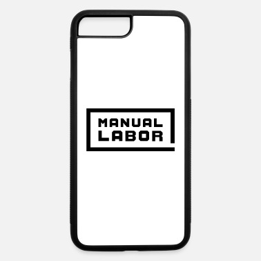 Labor Manual Labor - iPhone 7 Plus/8 Plus Rubber Case