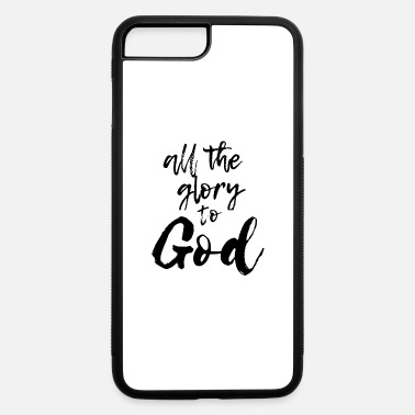 Jesus Piece All the glory to god - iPhone 7 & 8 Plus Case
