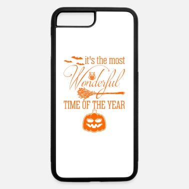 Wonderful Its The Most Wonderful Time Of The Year Halloween - iPhone 7 & 8 Plus Case