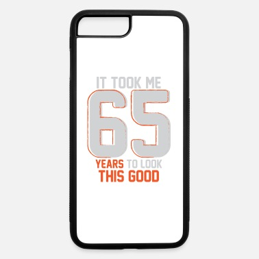 Funny Funny 65th Birthday Pun Design Gift Ideas - iPhone 7 & 8 Plus Case