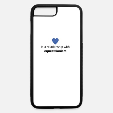 Equestrian gift single taken relationship with equestrianism - iPhone 7 & 8 Plus Case