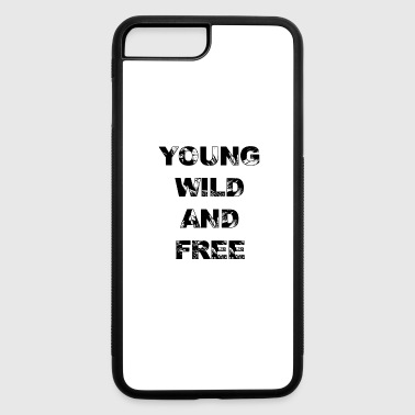 Young Young wild and free - iPhone 7 Plus/8 Plus Rubber Case