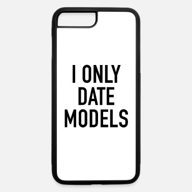 I Only Date I Only Date Models - iPhone 7 & 8 Plus Case