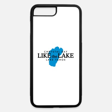 Lake Tahoe Lake Tahoe Crystal Bay - Like the Lake - iPhone 7 & 8 Plus Case