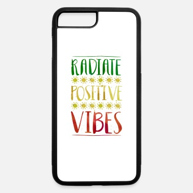 Radiation radiate positive vibes - iPhone 7 & 8 Plus Case