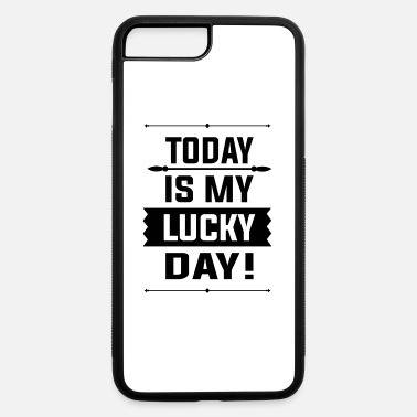 Today is my lucky day - iPhone 7 & 8 Plus Case
