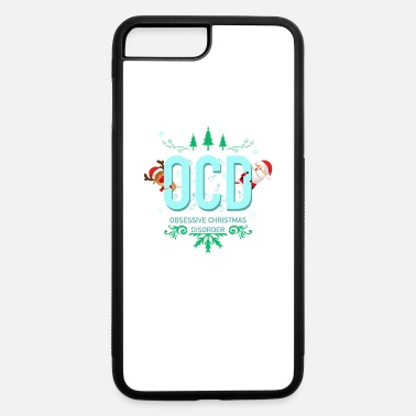 Disorder Obsessive Christmas Disorder - iPhone 7 & 8 Plus Case