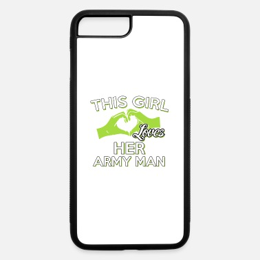 Army Man This Girl Loves Her Army Man - iPhone 7 & 8 Plus Case