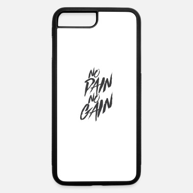 No Pain No Gain No Pain, No Gain - iPhone 7 Plus/8 Plus Rubber Case