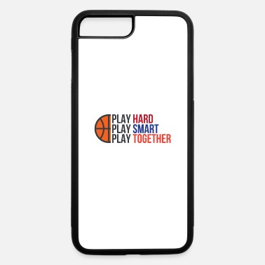 Playing Play Hard, Play Smart, Play Together - iPhone 7 & 8 Plus Case