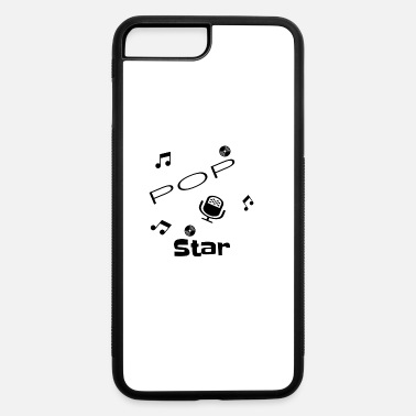 Pop Star POP Star,Singer,Hitparade,Gift,Happy - iPhone 7 & 8 Plus Case