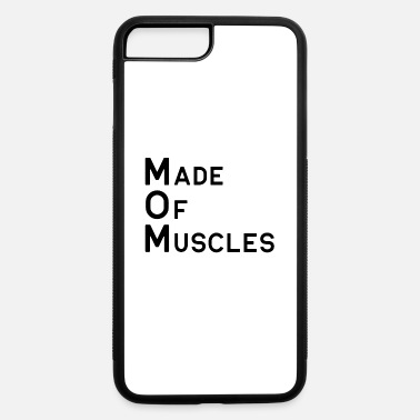 Made Of Made of Muscles - iPhone 7 & 8 Plus Case