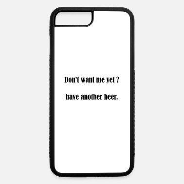 Pickup Line Beer Slogan Pickup Line Party Celebration Gift - iPhone 7 & 8 Plus Case