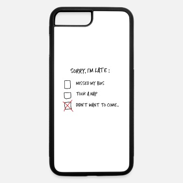 Quotes Sorry I am late Quote funny Gift - iPhone 7 Plus/8 Plus Rubber Case