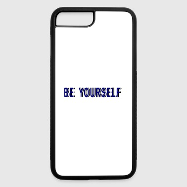 Yourself Be yourself - iPhone 7 Plus/8 Plus Rubber Case