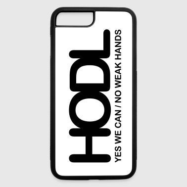 HODL -  No weak hands - iPhone 7 Plus/8 Plus Rubber Case
