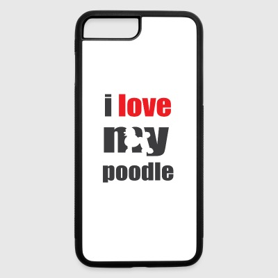 I love my Dog Poodle Paw Gift - iPhone 7 Plus/8 Plus Rubber Case