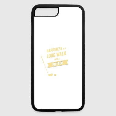 HAPPINES IS A LONG WALK WITH A PUTTER - iPhone 7 Plus/8 Plus Rubber Case