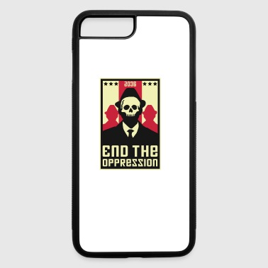End The Oppression - iPhone 7 Plus/8 Plus Rubber Case