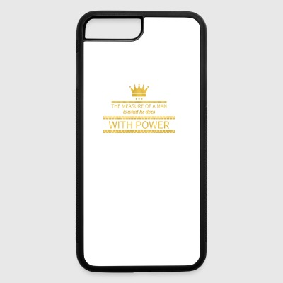 The measure of a man is what he does with power - iPhone 7 Plus/8 Plus Rubber Case