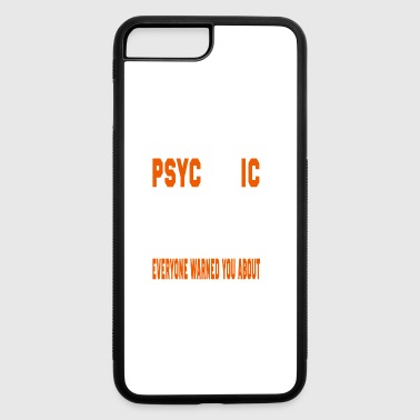 I AM THE PSYCHOTIC FEBRUARY BORN FEBRUARY BORN - iPhone 7 Plus/8 Plus Rubber Case