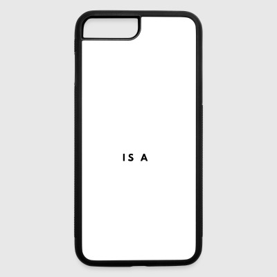 You can t scare me my Dad is a Biologist - iPhone 7 Plus/8 Plus Rubber Case