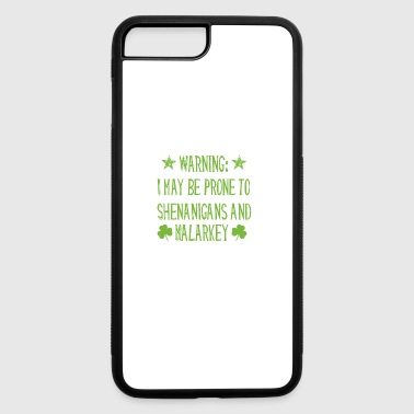 Prone to shenanigans and malarkey st. patrick day - iPhone 7 Plus/8 Plus Rubber Case