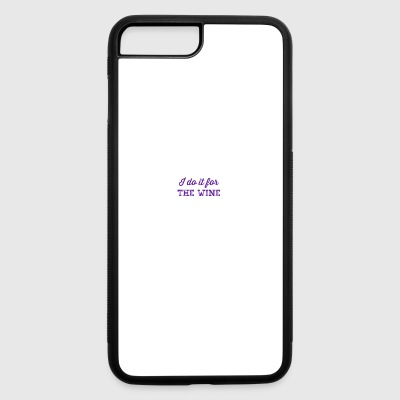 Do it for Wine - iPhone 7 Plus/8 Plus Rubber Case