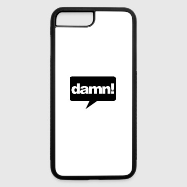 Damn! - iPhone 7 Plus/8 Plus Rubber Case