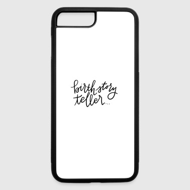 birth story teller - iPhone 7 Plus/8 Plus Rubber Case