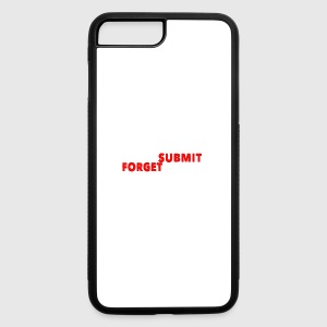 Write Submit Forget Repeat - iPhone 7 Plus/8 Plus Rubber Case
