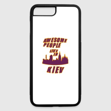 KIEV Awesome people live in - iPhone 7 Plus/8 Plus Rubber Case