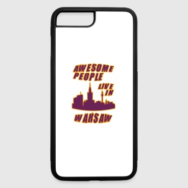 Warsaw Awesome people live in - iPhone 7 Plus/8 Plus Rubber Case
