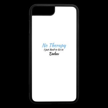 No Therapy I just Need to Go to dubai black - iPhone 7 Plus/8 Plus Rubber Case