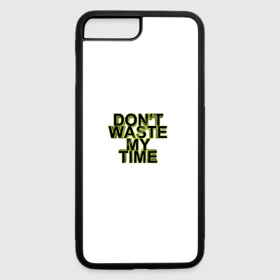 Don't waste my time 002 - iPhone 7 Plus/8 Plus Rubber Case