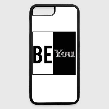Be you. - iPhone 7 Plus/8 Plus Rubber Case