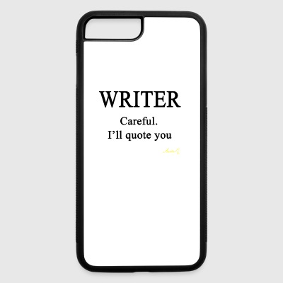 0058 Writer: Careful I'll Quote You - iPhone 7 Plus/8 Plus Rubber Case